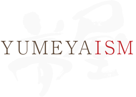 YUMEYAISM